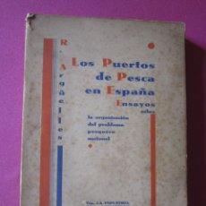 Libros antiguos: LOS PUERTOS DE PESCA EN ESPAÑA ENSAYOS SOBRE ORGANIZACION R. ARGUELLES 1931. Lote 179551483