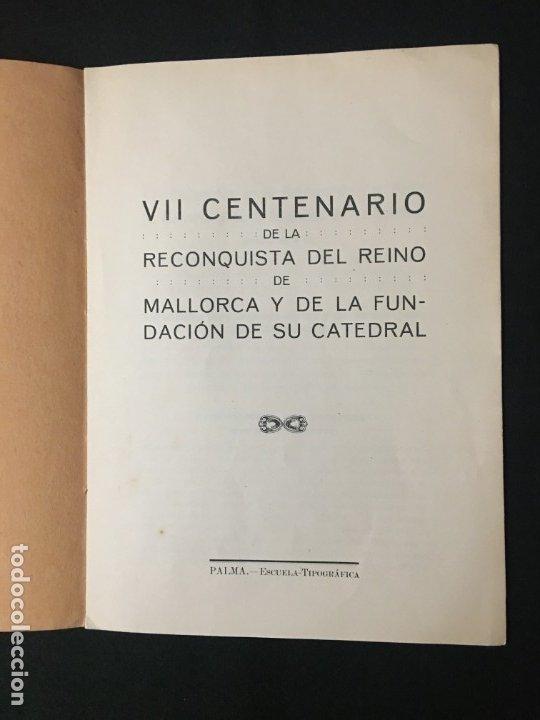 Libros antiguos: VII Centenario de la Reconquista del Reino de Mallorca y la Fundación de su Catedral. Palma. - Foto 2 - 179637190