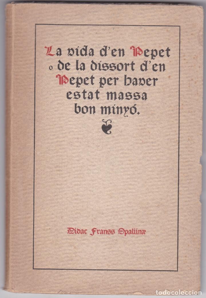 LA VIDA D'EN PEPET Ò DE LA DISSORT D'EN PEPET PER MASSA BON MINYÓ - DIDAC FRANSS - 1920 - CATALÀ (Libros Antiguos, Raros y Curiosos - Literatura Infantil y Juvenil - Otros)