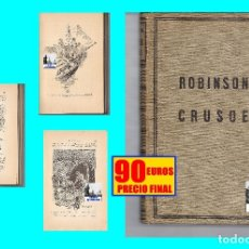 Libros antiguos: ROBINSON CRUSOE DANIEL DEFOE MONTANER Y SIMON CIRCA 1915 - EDICIÓN BIBLIÓFILA SUMAMENTE RARA - 90 €. Lote 179341842