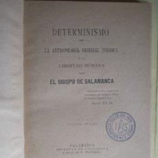 Libri antichi: DETERMINISMO, ANTROPOLOGIA CRIMINAL JURIDICA - EL OBISPO DE SALAMANCA - 1897 (TAPA DURA, EXCELENTE). Lote 179947517
