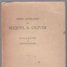 Libros antiguos: OBRES CATALANES DE MIQUEL S OLIVER - VOLUM III - PARLAMENTS Y CONFERENCIES - CATALÀ. Lote 179948443