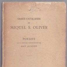 Libros antiguos: OBRES CATALANES DE MIQUEL S OLIVER - VOLUM I - POESIES - JOAN ALCOVER - CATALÀ. Lote 179949823