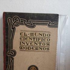 Libros antiguos: LIBRO EL MUNDO CIENTÍFICO, INVENTOS MODERNOS 1915. Lote 179959773