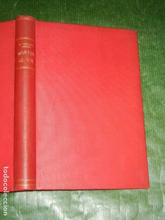 EPISODIOS NACIONALES: MONTES DE OCA, DE BENITO PEREZ GALDOS - 1904 SEGUNDO MILLAR (Libros antiguos (hasta 1936), raros y curiosos - Literatura - Narrativa - Otros)