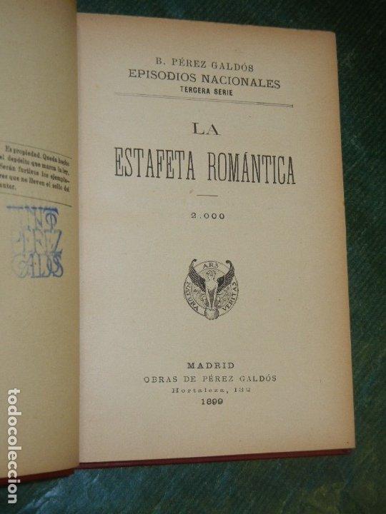 Libros antiguos: EPISODIOS NACIONALES: LA ESTAFETA ROMANTICA, DE BENITO PEREZ GALDOS - 1899 (2.000) - Foto 2 - 180007201