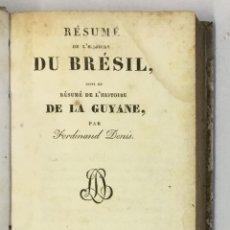 Libros antiguos: RÉSUMÉ DE L'HISTOIRE DU BRÉSIL, SUIVI DU RÉSUMÉ DE L'HISTOIRE DE LA GUYANE. - DENIS, FERDINAND.. Lote 123181092