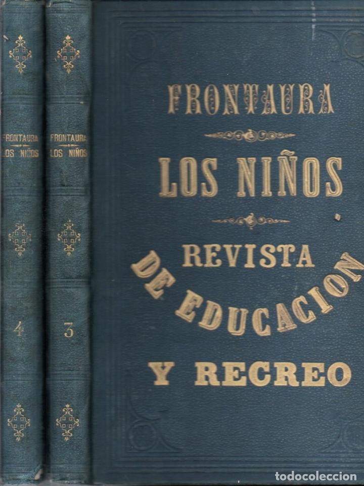 FRONTAURA : LOS NIÑOS - REVISTA DE EDUCACIÓN Y RECREO AÑO COMPLETO 1871 - DOS TOMOS (Libros Antiguos, Raros y Curiosos - Literatura Infantil y Juvenil - Otros)