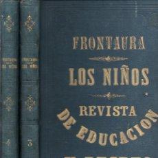 Libros antiguos: FRONTAURA : LOS NIÑOS - REVISTA DE EDUCACIÓN Y RECREO AÑO COMPLETO 1871 - DOS TOMOS. Lote 180017255