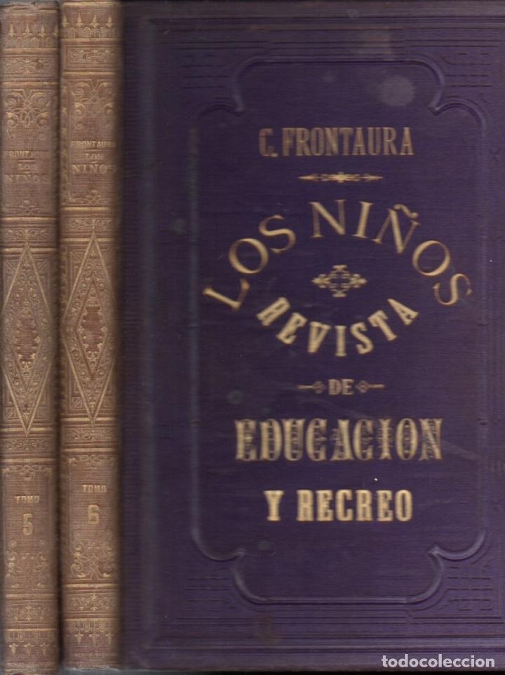 FRONTAURA : LOS NIÑOS - REVISTA DE EDUCACIÓN Y RECREO AÑO COMPLETO 1872 - DOS TOMOS (Libros Antiguos, Raros y Curiosos - Literatura Infantil y Juvenil - Otros)