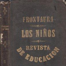 Livres anciens: FRONTAURA : LOS NIÑOS - REVISTA DE EDUCACIÓN Y RECREO PRIMER SEMESTRE 1872. Lote 198171272