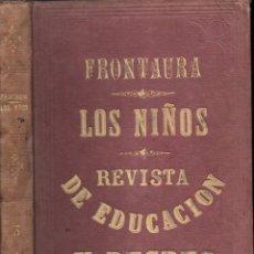 Libros antiguos: FRONTAURA : LOS NIÑOS - REVISTA DE EDUCACIÓN Y RECREO PRIMER SEMESTRE 1871. Lote 180018956
