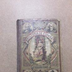 Libros antiguos: HISTORIA DE ESPAÑA,TEODORO BARO,1916. Lote 180027365