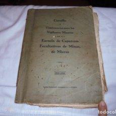 Libros antiguos: CURSILLO DE CONFERENCIAS PARA LOS VIGILANTES MINEROS A CARGO DE LA ESCUELA DE CAPATACES FACULTATIVOS. Lote 180031680