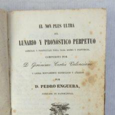 Libros antiguos: EL NON PLUS ULTRA DEL LUNARIO Y PRONÓSTICO PERPETUO-D.PEDRO ENGUERA, BARCELONA 1852. Lote 180032962
