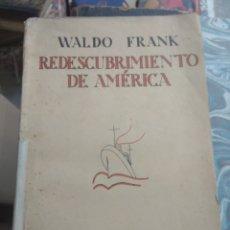 Libros antiguos: REDESCUBRIMIENTO DE AMERICA. WALDO FRANK. REVISTA DE OCCIDENTE.. Lote 180038793