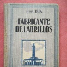 Libri antichi: FABRICANTE DE LADRILLOS - J. VON BÜK - GUSTAVO GILI EDITOR - 1923. Lote 179406081