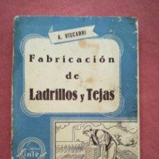 Libros antiguos: FABRICACIÓN DE LADRILLOS Y TEJAS - A. VISCARRI - SELECTA ENCICLOPEDIA PRÁCTICA Nº 40-41 - 1960. Lote 179429555