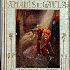 Libros antiguos: ARALUCE : AVENTURAS DE AMADÍS DE GAULA (1914). Lote 180089401