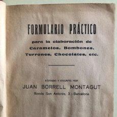 Libros antiguos: CONFITERIA- FORMULARIO PRACTICO- REPOSTERIA- JUAN BORRELL MONTAGUT- BARCELONA 1ª EDICION. Lote 180103766