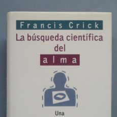 Libri antichi: LA BUSQUEDA CIENTIFICA DEL ALMA. FRANCIS CRICK. Lote 180107401