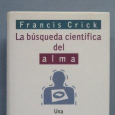 Livres anciens: LA BUSQUEDA CIENTIFICA DEL ALMA. FRANCIS CRICK. Lote 180107401