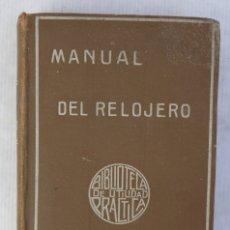 Libros antiguos: MANUAL DE RELOJERO Y COLECCIÓN DE PROCEDIMIENTOS USADOS EN RELOJERÍA-CLAUDIO SAUNER-GRANIER HERMANOS. Lote 180129182