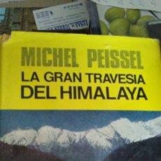 Libros antiguos: LA GRAN TRAVESIA DEL HIMALAYA. Lote 180162748