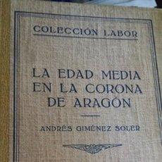 Libros antiguos: LA EDAD MEDIA EN LA CORONA DE ARAGON. Lote 180163773
