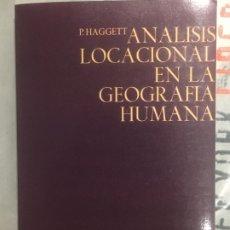 Libros antiguos: ANALISIS LOCACIONAL EN LA GEOGRAFIA HUMANA P. HAGGETT COLECCIÓN CIENCIA URBANISTICA ED.GUSTAVO GILI. Lote 180209988