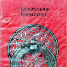 Livres anciens: FERRONNERIE ESPAGNOLE. Lote 180225686