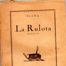 Libros antiguos: LA RULOTA -PSEUDONIMO FLAMA DE JOAQUIM FOLCH I TORRES. Lote 180241245