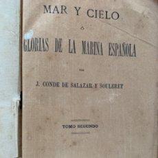 Libros antiguos: MAR Y CIELO O GLORIAS DE LA MARINA ESPAÑOLA. Lote 193168131