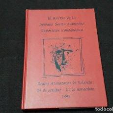 Libros antiguos: LIBRO - EL ROSTRO DE LA SEMANA SANTA MARINERA / EXPOSICIÓN ICONOGRÁFICA. Lote 180276046