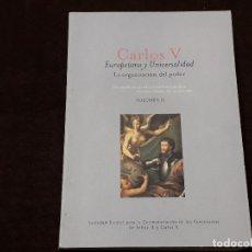Libros antiguos: LIBRO - CARLOS V EUROPEÍSMO Y UNIVERSALIDAD. LA ORGANIZACIÓN DEL PODER / SOCIEDAD ESTATAL. Lote 180276615