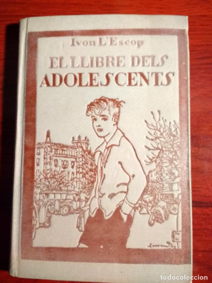 IVON L'ESCOP.EL LLIBRE DELS ADOLESCENTS.1920 PREFACIO F. CAMBÓ.LIBRO EN CATALÁN (Libros Antiguos, Raros y Curiosos - Literatura Infantil y Juvenil - Otros)