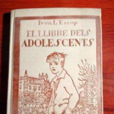 Libros antiguos: IVON L'ESCOP.EL LLIBRE DELS ADOLESCENTS.1920 PREFACIO F. CAMBÓ.LIBRO EN CATALÁN. Lote 180284535
