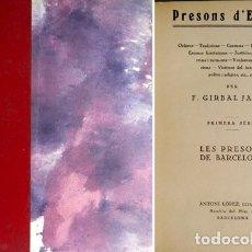 Libros antiguos: GIRBAL... PRESONS D'EUROPA. 1ª I 2ª SÉRIE. LES PRESONS DE BARCELONA (Y) LA BASTILLA. S.A. (1926).. Lote 180322597