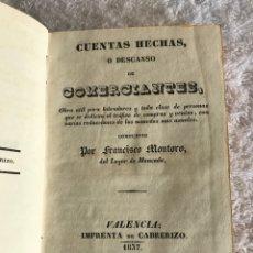 Libros antiguos: CUENTAS HECHAS, O DESCANSO DE COMERCIANTES COMPUESTO POR FRANCISCO MONTORO - VALENCIA - 1837. Lote 180323446