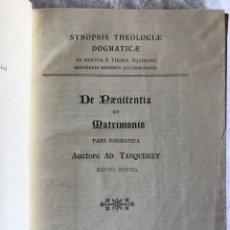 Libros antiguos: DE PENITENTIA ET MATRIMONIO PARS DOGMATICA AUCTORE AD. TANQUEREY EDITIO TERCIA - 1927. Lote 180324978