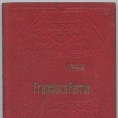 Libros antiguos: DÍAZ, BLASCO. FRANCISCO FERRER E A SEMANA TRAGICA DE BARCELONA. 1914.. Lote 180325576