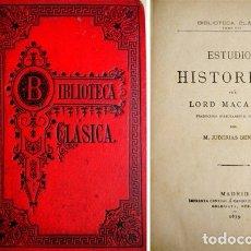 Libros antiguos: MACAULAY, THOMAS BALINGTON, LORD. ESTUDIOS HISTÓRICOS. 1879 [BIBLIOTECA CLÁSICA].. Lote 180326572