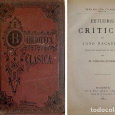 Libros antiguos: MACAULAY, THOMAS BALINGTON, LORD. ESTUDIOS CRÍTICOS. 1882 [BIBLIOTECA CLÁSICA].. Lote 180326740