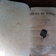 Libros antiguos: LA CHOZADE TOMÁS. M. E. BEECHER-STOWE. 1853. Lote 180327018