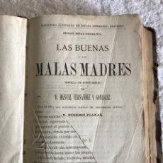 Libros antiguos: LAS BUENAS Y LAS MALAS MADRES - NÓVELA DE COSTUMBRES. Lote 180327841