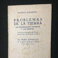 Libros antiguos: OCTAVIO ELORRIETA. PROBLEMAS DE LA TIERRA. LA COLONIZACIÓN INTERIOR Y LOS MONTES. MADRID, 1931.. Lote 180330903