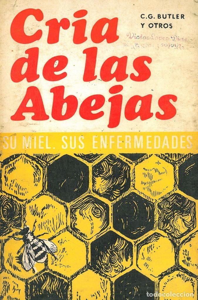 Libros antiguos: CRÍA DE LAS ABEJAS SU MIEL Y SUS ENFERMEDADES (A.G. HARRISON - A. HEBDEN - F.A. RICHARD) - Foto 2 - 195337693