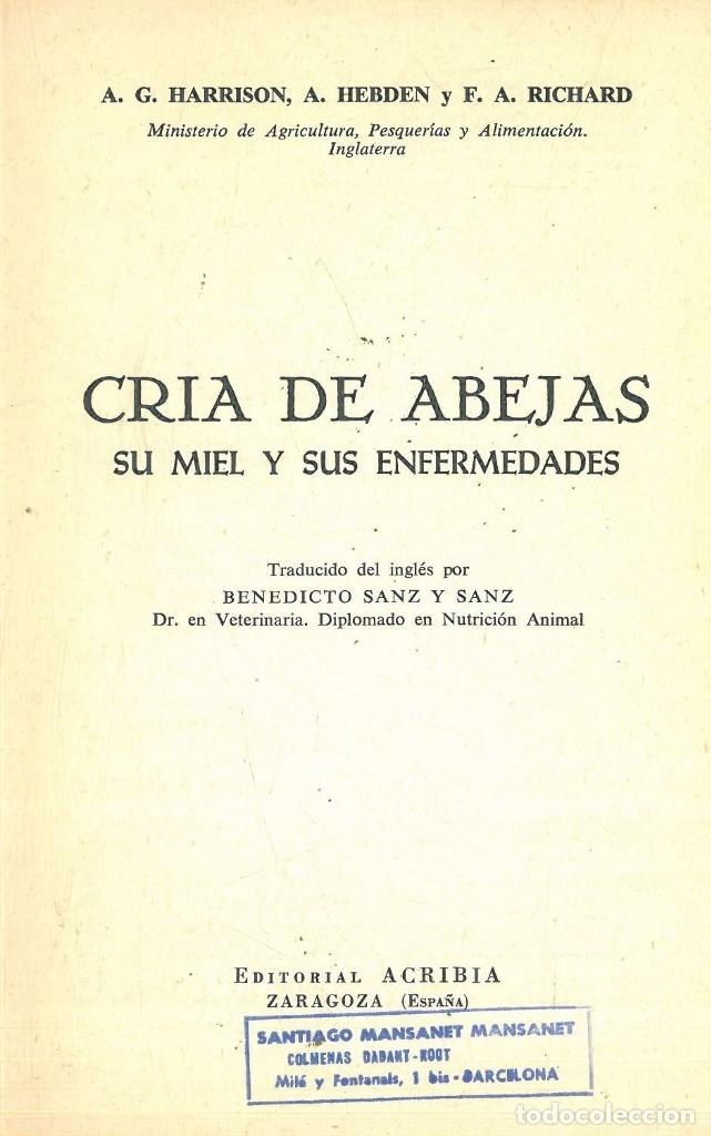 Libros antiguos: CRÍA DE LAS ABEJAS SU MIEL Y SUS ENFERMEDADES (A.G. HARRISON - A. HEBDEN - F.A. RICHARD) - Foto 3 - 195337693