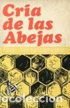CRÍA DE LAS ABEJAS SU MIEL Y SUS ENFERMEDADES (A.G. HARRISON - A. HEBDEN - F.A. RICHARD) (Libros Antiguos, Raros y Curiosos - Ciencias, Manuales y Oficios - Otros)