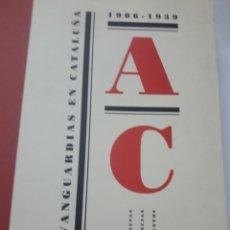 Libros antiguos: LAS VANGUARDIAS EN CATALUÑA 1906-1939 . Lote 180404495